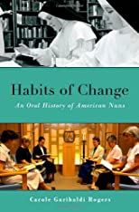 Habits of change : an oral history of American nuns
