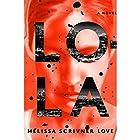 Lola: A Novel Hörbuch von Melissa Love Gesprochen von: Roxana Ortega