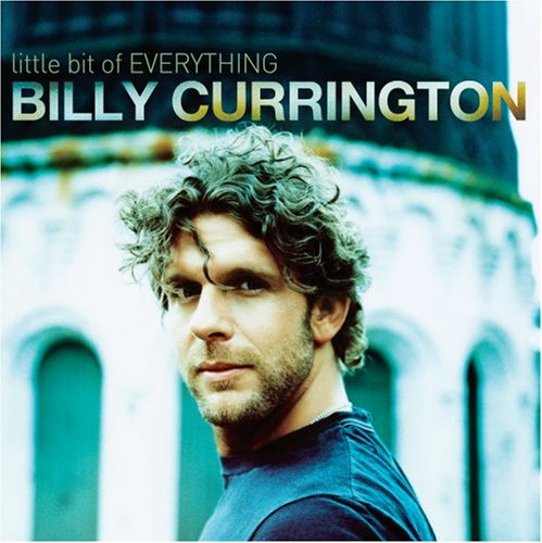 Billy Currington - Little Bit Of Everything - Zortam Music