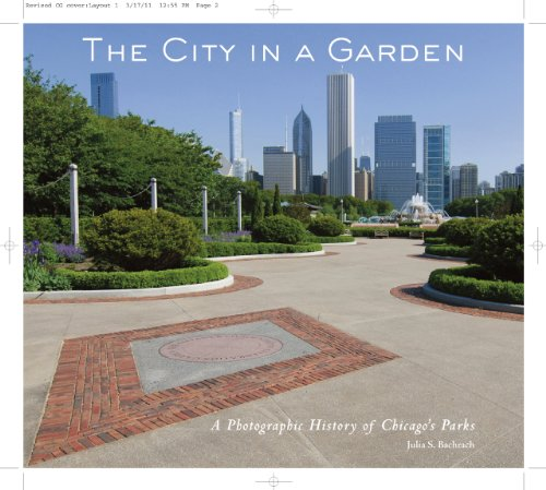 The City in a Garden: A Photographic History of Chicago's Parks Second Edition (Center for American Places - Center Books on American Places)