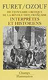 Dictionnaire critique de la Révolution française : Interprètes et historiens