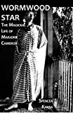 Wormwood Star: The Magickal Life of Marjorie Cameron