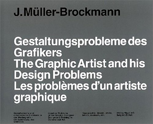 The Graphic Artist and His Design Problems, by Josef Müller-Brockmann