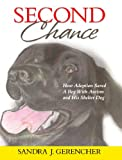 Second Chance: How Adoption Saved a Boy with Autism & His Shelter Dog (PBS Kids recommended title)