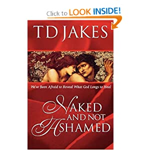 Naked and Not Ashamed T. D. Jakes