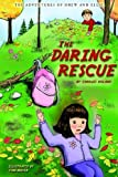 The Daring Rescue (The Adventures of Drew and Ellie, Book 2) [Paperback]