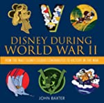 Disney During World War II: How the W...