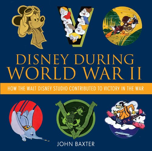 Disney During World War II: How the Walt Disney Studio Contributed to Victory in the War (Disney Editions Deluxe) (Walt Disney World In Pictures compare prices)