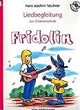 """Liedbegleitung zur Gitarrenschule """"Fridolin"""": Aktualisierte Fassung"""