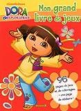 echange, troc Delphine Lacharron - Mon grand livre de jeux (visuel rouge) Dora l'exploratrice