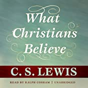 What Christians Believe | [C. S. Lewis]