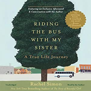 Riding the Bus with My Sister: A True Life Journey | [Rachel Simon]