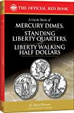 A Guide Book of Mercury Dimes, Standing Liberty Quarters, and Liberty Walking Half Dollars, 1st Edition