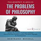 The Problems of Philosophy by Bertrand Russell: The Complete Work Plus an Overview, Chapter by Chapter Summary and Author Biography Hörbuch von Bertrand Rusell, Israel Bouseman Gesprochen von: Bob Rundell