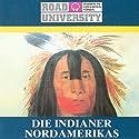 Die Indianer Nordamerikas Hörbuch von Road University Gesprochen von: Wolf Euba