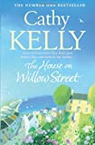 The House on Willow Street. Cathy Kelly