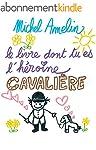 Le Livre dont tu es l'H�ro�ne : CAVAL...