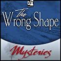 The Wrong Shape: A Father Brown Mystery Audiobook by G. K. Chesterton Narrated by James Arthur
