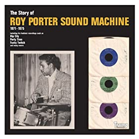 The Story of Roy Porter Sound Machine (1971-1975)