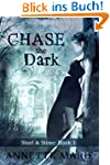 Chase the Dark (Steel & Stone Book 1)...
