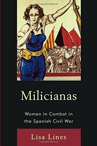 Milicianas: Women in Combat in the Spanish Civil War