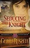 Seducing the Knight (Brotherhood of the Scottish Templars)
