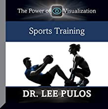 Sports Training  by Dr. Lee Pulos Narrated by Dr. Lee Pulos