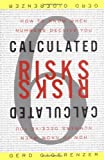 Calculated Risks: How to Know When Numbers Deceive You (0743254236) by Gigerenzer, Gerd