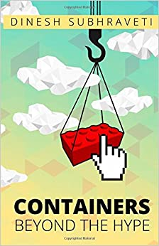 Containers Beyond The Hype: Dinesh Subhraveti