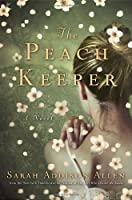 The Peach Keeper: A Novel Front Cover