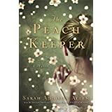 The Peach Keeper: A Novelby Sarah Addison Allen