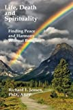 img - for Life, Death and Spirituality: Peace and Harmony Without Religion book / textbook / text book