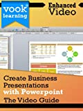 img - for Create Business Presentations with PowerPoint: The Video Guide book / textbook / text book