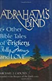 Abraham's Bind & Other Bible Tales of Trickery, Folly, Mercy And Love (1594731861) by Caduto, Michael J.