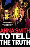 To Tell the Truth: Rosie Gilmour 2 (English Edition)