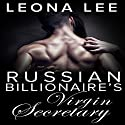 Russian Billionaire's Virgin Secretary Audiobook by Leona Lee Narrated by Veronica Fox