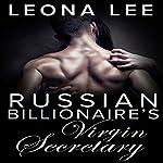 Russian Billionaire's Virgin Secretary | Leona Lee