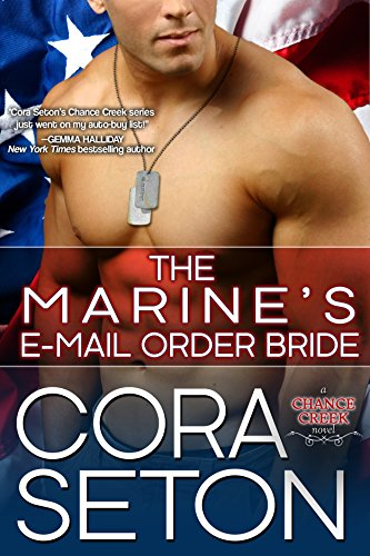 The Marine's E-Mail Order Bride (Heroes of Chance Creek Series Book 3) (The Navy Seals Email Order Bride compare prices)