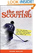 The Art of Scouting: How The Hockey Experts Really Watch The Game and Decide Who Makes It