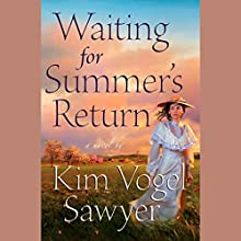 Waiting for Summer's Return Audiobook by Kim Vogel Sawyer Narrated by Barbara Caruso