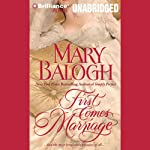 First Comes Marriage: Huxtable Series, Book 1 (       UNABRIDGED) by Mary Balogh Narrated by Anne Flosnik