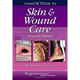 Clinical Guide to Skin and Wound Care (Clinical Guide: Skin & Wound Care)