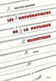 Les mathmatiques de la physique quantique