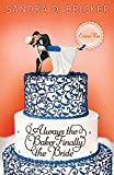 Always the Baker, Finally the Bride: Another Emma Rae  Creation - Book 4
