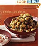 5 Spices, 50 Dishes: Simple Indian Re...