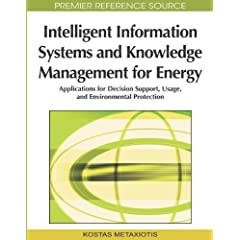 Intelligent Information Systems and Knowledge Management for Energy: Applications for Decision Support, Usage