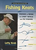 Fishing Knots: Proven to Work for Light Tackle and Fly Fishing with DVD