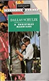 Christmas Marriage (Harlequin American Romance) (0373164653) by Dallas Schulze