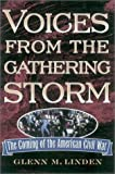 img - for Voices from the Gathering Storm: The Coming of the American Civil War by Glenn M. Linden (2001-08-01) book / textbook / text book