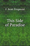 This Side of Paradise (A Scribner Classic) (0684717654) by F. Scott Fitzgerald